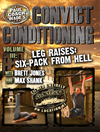 Convict Conditioning, Volume 3: Leg Raises: Six Pack from Hell